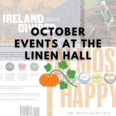Oct events at the Linen Hall
